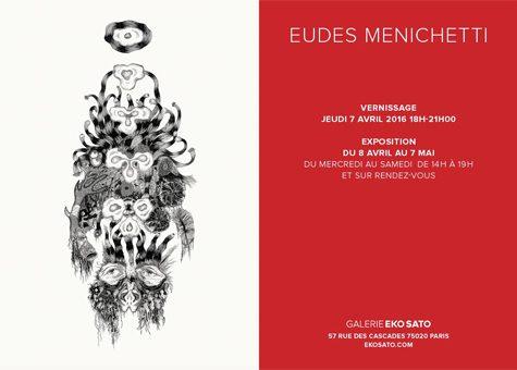 Eudes Menichetti 8 avril – 7 mai 2016