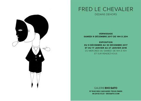 Fred Le Chevalier – Dedans dehors – 9 décembre 2017 / 27 janvier 2018
