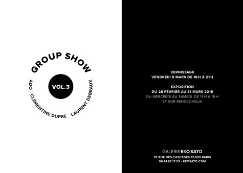 Group Show Vol.3,  28 février – 28 avril 2018