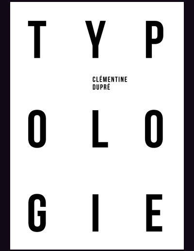 Publication du livret TYPOLOGIE de Clémentine Dupré