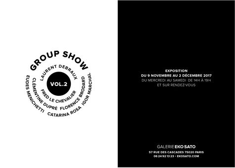 Group Show Vol.2,   9 novembre – 2 décembre 2017